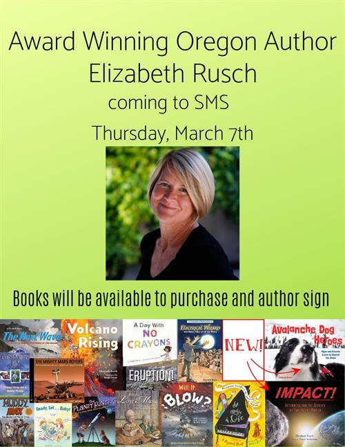Award Winning Oregon Author Elizabeth Rusch to visit SIS/SMS on Friday, March 3rd