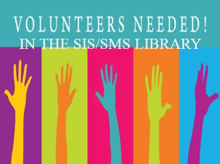 Volunteers Needed in the SIS/SMS Library